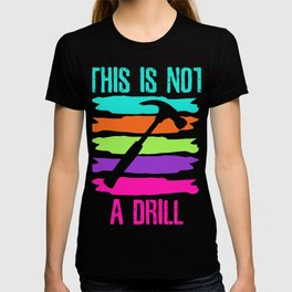This is not a Drill Hammerman T-shirt