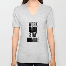 Work Hard Stay Humble black and white typography poster black-white design home decor bedroom wall Unisex V-Neck
