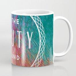 See the Beauty Around You Coffee Mug