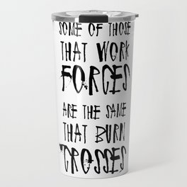 Some of Those That Work Forces Travel Mug