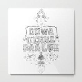 DUWA DENNA BAE LU!!! Metal Print