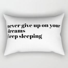 never give up Rectangular Pillow