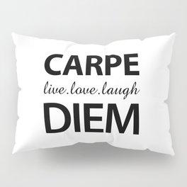 Carpe Diem Pillow Sham