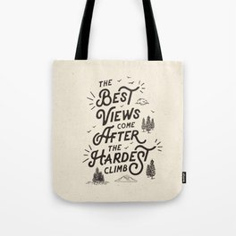 The Best Views Come After The Hardest Climb monochrome typography poster Tote Bag