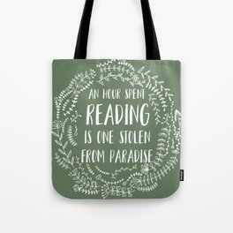 An Hour Spent Reading is One Stolen From Paradise (Green BG) Tote Bag