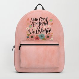 Pretty Swe*ry: You Can't Bullshit a Bullshitter Backpack