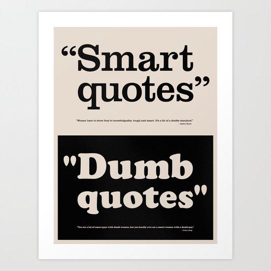 Dumb Quotes Art Print