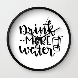 Drink more water Wall Clock