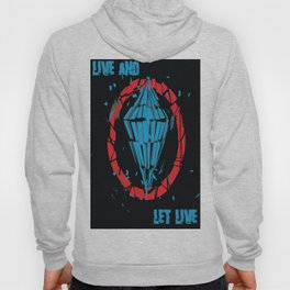 """live and let live"" Hoody"