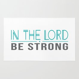 Be strong in the Lord-green Rug