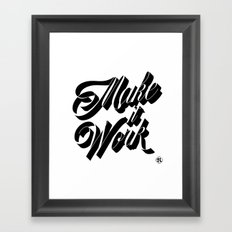 Make it Work Framed Art Print