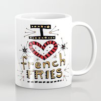 french fries Mugs featuring I Love French Fries by Renee Leigh Stephenson