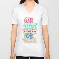 novelty V-neck T-shirts featuring oh well that's ok then by Jenny Robins