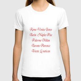 Italy's cities-Italy,Italia,Italian,Latine,Roma,venezia,venice,mediterreanean,Genoa,firenze T-shirt