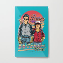 Bros Without Hoes Metal Print