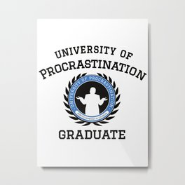 University of Procrastination Metal Print