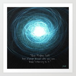 "Your Higher Self knows who you are already..."" (with text) Art Print"