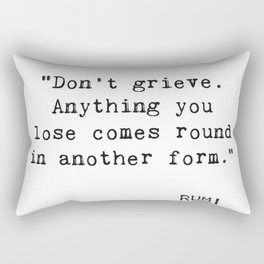 Don't grieve...Rumi wisdom Rectangular Pillow