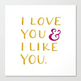 I love you & I like you -- Yellow Canvas Print