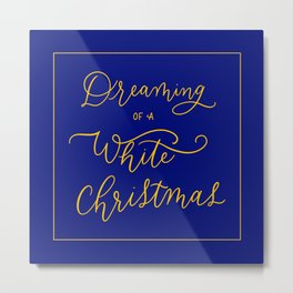 dreaming of a white Christmas Metal Print