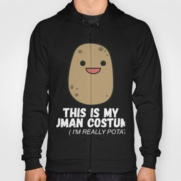 This Is My Human Costume Im Really A Potato Funny graphic Hoody