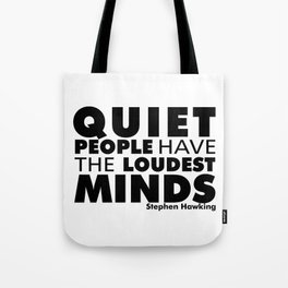 Quiet People have the Loudest Minds | Typography Introvert Quotes White Version Tote Bag