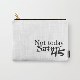 Not Today 45 Carry-All Pouch