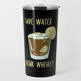 Drink Water Whiskey Travel Mug