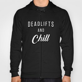 Deadlifts And Chill Hoody