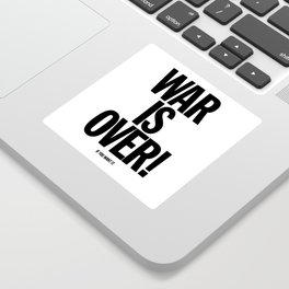 War Is Over - If You Want It Sticker