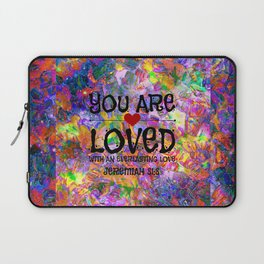 YOU ARE LOVED Everlasting Love Jeremiah 31 3 Art Abstract Floral Garden Christian Jesus God Faith Laptop Sleeve