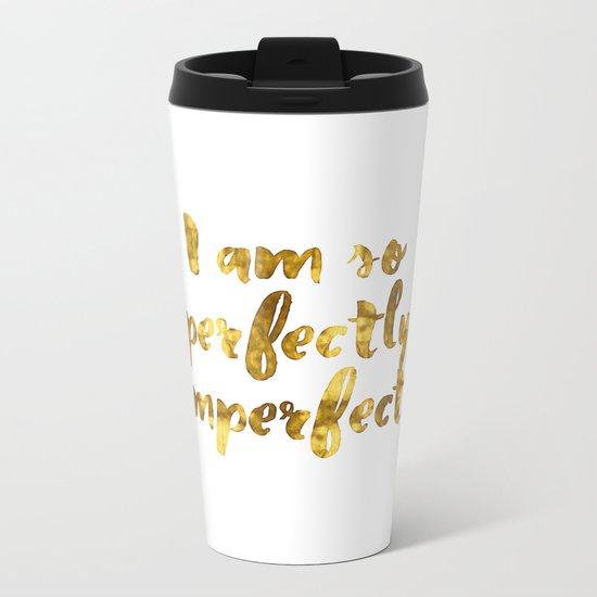 Perfectly Imperfect Metal Travel Mug