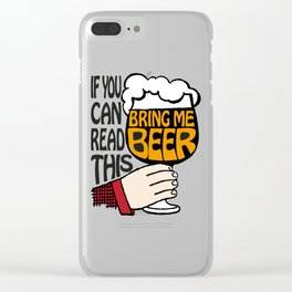 If You Can Read This Bring Me Beer Clear iPhone Case