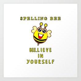 Spelling Bee Bee.Lieve In Yourself Funny Bumblebee Motivational Kids Design Art Print