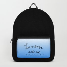 Life is Better at the Lake Backpack