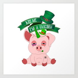 St Patrick's Day Kiss Me I'm A Unicorn Pig Art Print