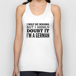 I may be wong but I highly doubt it I am germany t-shirts Unisex Tank Top