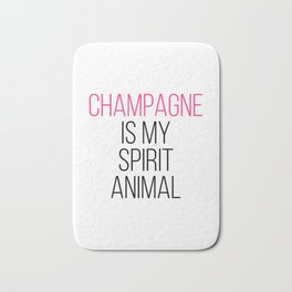 Champagne Spirit Animal Funny Quote Bath Mat