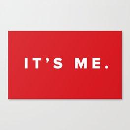 It's Me. Canvas Print