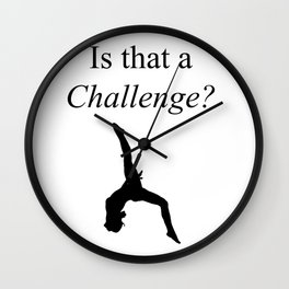 Is That a Challenge? Wall Clock
