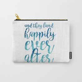 And they live happily ever after... Carry-All Pouch