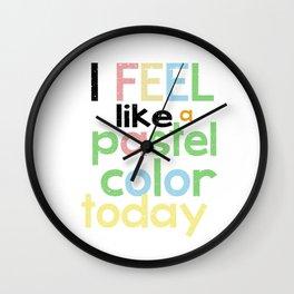 I feel like a pastel color... Wall Clock