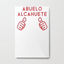 Abuelo Alcahuete for Hispanic Grandfathers Metal Print