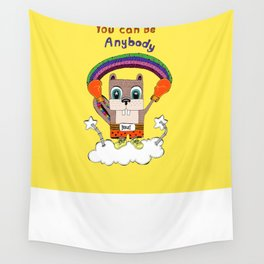 You can be anybody Wall Tapestry