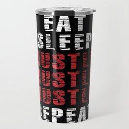 Eat Sleep Hustle Repeat Travel Mug