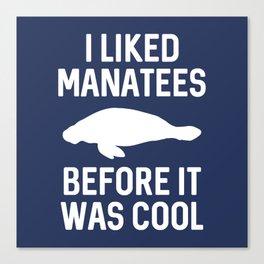 I Liked Manatees Canvas Print