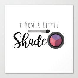 Throw A Little Shade Canvas Print