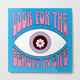 Look for the Beauty in Life (Blue/pink) Metal Print
