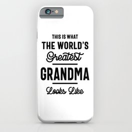 What World's Greatest Grandma Looks Like Mothers Day iPhone Case