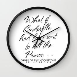 """What if Cinderella Had Been Sent to Kill the Prince"" Wall Clock"